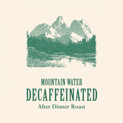 Mountain Water Decaffeinated - After Dinner Roast